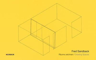 Fred Sandback: Drawing Spaces - Spieler, Reinhard (Editor), and Skrobanek, Kerstin (Editor), and Jahn, Fred