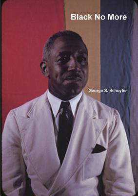 Black No More - Schuyler, George S