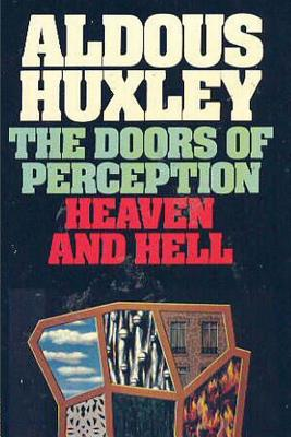 The Doors of Perception & Heaven and Hell - Huxley, Aldous