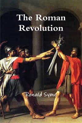 The Roman Revolution - Syme, Ronald