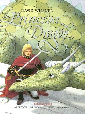 La Princesa Dragon - Wiesner, David, and Kahng, Kim (Adapted by)
