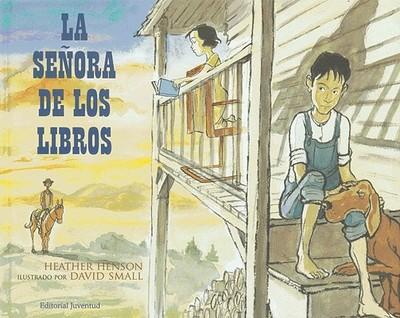 La Senora de Los Libros - Henson, Heather, and Smaill, David (Illustrator), and Mayor, Carlos (Translated by)