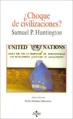 Choque de Civilizaciones? - Huntington, Samuel P