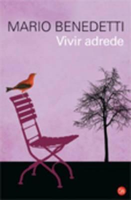 Vivir Adrede - Benedetti, Mario