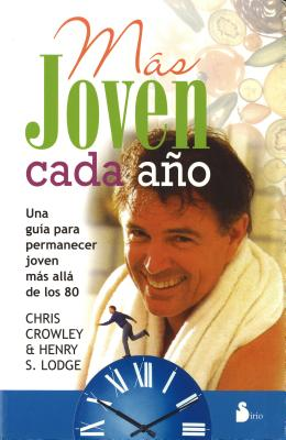 Mas Joven Cada Ano - Crowley, Chris, and Lodge, Henry S, MD