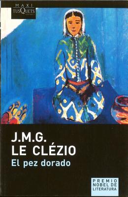 Pez Dorado, El - Le Cl'zio, Jmg, and Le Clezio, Jean-Marie Gustave