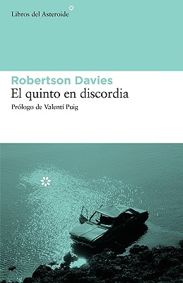 El Quinto En Discordia - Robertson Davies, Davies, and Davies, Robertson, and Elsa Vicente, Vicente (Editor)