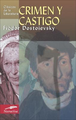 Crimen y Castigo - Dostoievski, Fiodor
