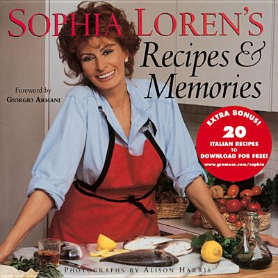 Sophia Loren's Recipes & Memories - Loren, Sophia, and Harris, Alison (Photographer), and Armani, Giorgio (Foreword by)