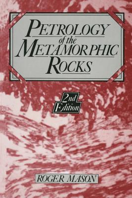 Petrology of the Metamorphic Rocks - Mason, R.