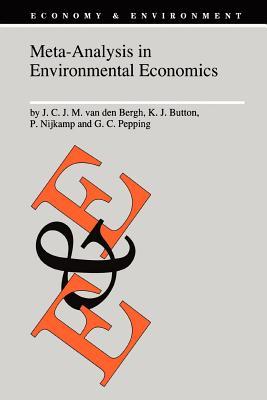 Meta-Analysis in Environmental Economics - Bergh, J.C.J.M. van den, and Button, Kenneth J., and Nijkamp, Peter