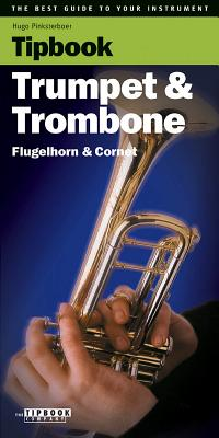 Tipbook - Trumpet & Trombone: The Best Guide to Your Instrument - Pinksterboer, Hugo