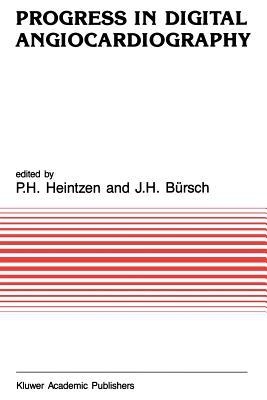 Progress in Digital Angiocardiography - Heintzen, P H (Editor), and Bursch, J H (Editor)