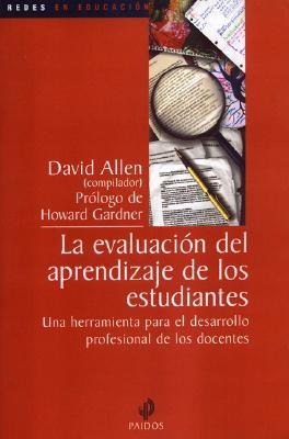 La Evaluacion del Aprendizaje de Los Estudiantes - Allen, David