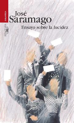 Ensayo Sobre La Lucidez (Seeing) - Saramago, Jose