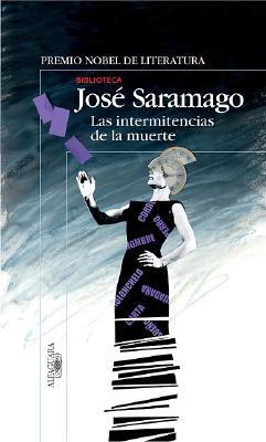 Las Intermitencias de la Muerte - Saramago, Jose, and del Rio, Pilar (Translated by)