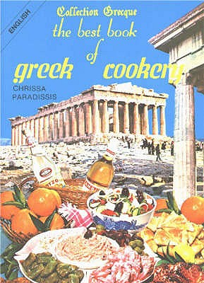 Best Book of Greek Cookery - Paradissis, Chrissa