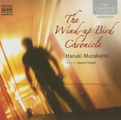 The Wind-Up Bird Chronicle - Murakami, Haruki, and Degas, Rupert (Read by)