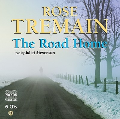 The Road Home - Tremain, Rose, and Stevenson, Juliet (Read by)