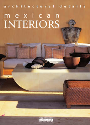 Mexican Interiors: Architectural Details - Am Editores, and Various, and de Haro, Fernando