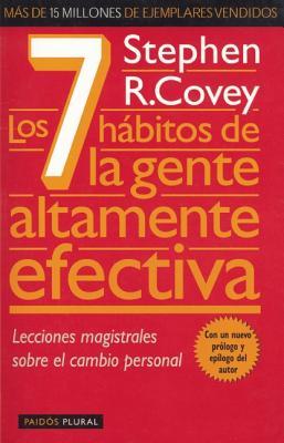Los 7 Habitos de La Gente Altamente Efectiva - Covey, Stephen R, Dr.
