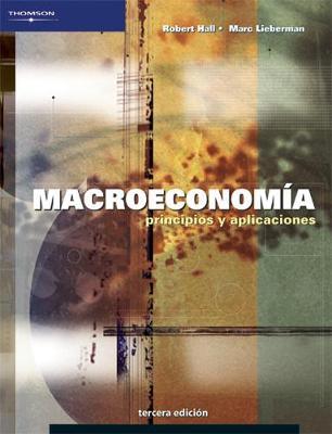 Macroeconomia - Hall, Robert E, and Lieberman, Marc