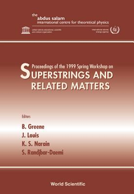 Superstrings and Related Matters - Proce - Narain, K S (Editor), and Louis, J (Editor), and Randjbar-Daemi, S (Editor)