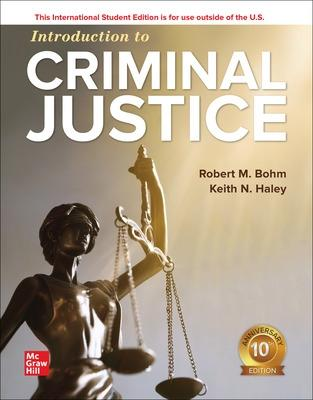 ISE Introduction to Criminal Justice - Bohm, Robert, and Haley, Keith