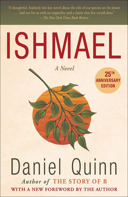 Ishmael: An Adventure of the Mind and Spirit - Quinn, Daniel
