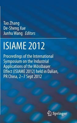 Isiame 2012: Proceedings - Zhang, Tao (Editor), and Xue, De-Sheng (Editor), and Wang, Junhu (Editor)