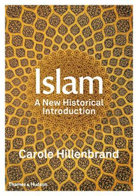 Islam: A New Historical Introduction - Hillenbrand, Carole
