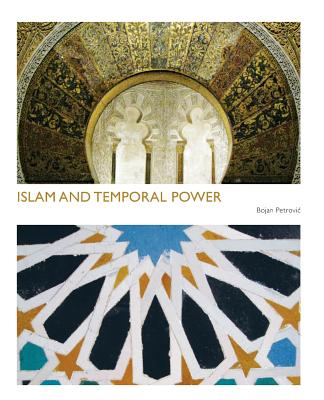Islam and Temporal Power - Petrovic
