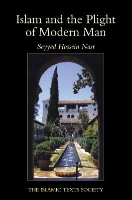 Islam and the Plight of Modern Man - Nasr, Seyyed Hossein