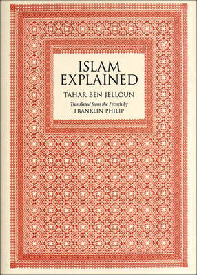 Islam Explained to Our - Jelloun, Tahar Ben, and Ben Jelloun, Tahar, Professor