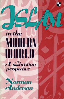 Islam in the Modern World - Anderson, Norman