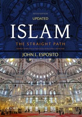 Islam: The Straight Path - Esposito, John L.