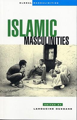 Islamic Masculinities - Ouzgane, Lahoucine (Editor)