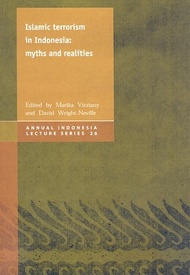 Islamic Terrorism in Indonesia: Myths and Realities - Vicziany, Marika (Editor), and Wright-Neville, David (Editor)
