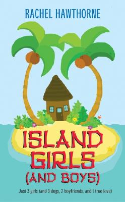 Island Girls (and Boys) - Hawthorne, Rachel