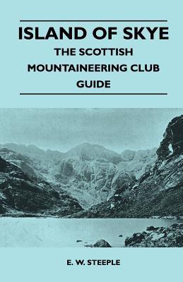 Island of Skye - The Scottish Mountaineering Club Guide - Steeple, E W