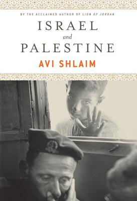 Israel and Palestine: Reflections, Revisions, Refutations - Shlaim, Avi