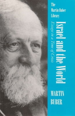Israel and the World: Essays in a Time of Crisis - Buber, Martin