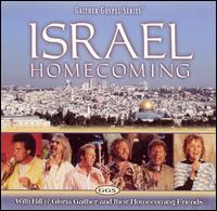 Israel Homecoming - Bill Gaither/Gloria Gaither/Homecoming Friends