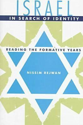 Israel in Search of Identity: Reading the Formative Years - Rejwan, Nissim