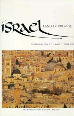 Israel: Land of Promise - Roby, Richard E, and Kass, Cathy A (Editor), and Fitzgerald, David, and Roby, R Meir (Designer)