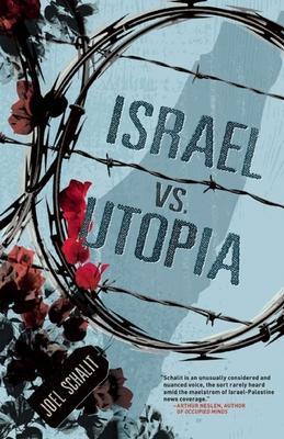 Israel vs. Utopia - Schalit, Joel