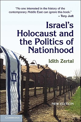 Israel's Holocaust and the Politics of Nationhood - Zertal, Idith