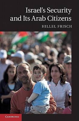 Israel's Security and Its Arab Citizens - Frisch, Hillel, Professor