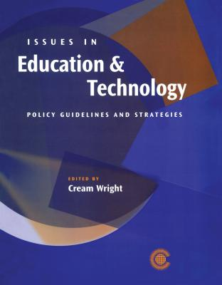 Issues in Education and Technology: Policy Guidelines and Strategies for Commonwealth Countries - Wright, Cream (Editor)