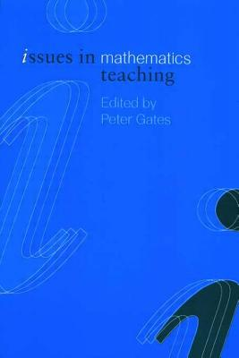 Issues in Math Teaching - Gates, Peter (Editor)
